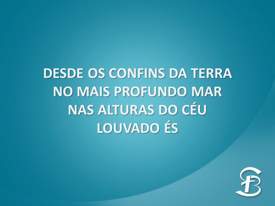 DESDE OS CONFINS DA TERRA