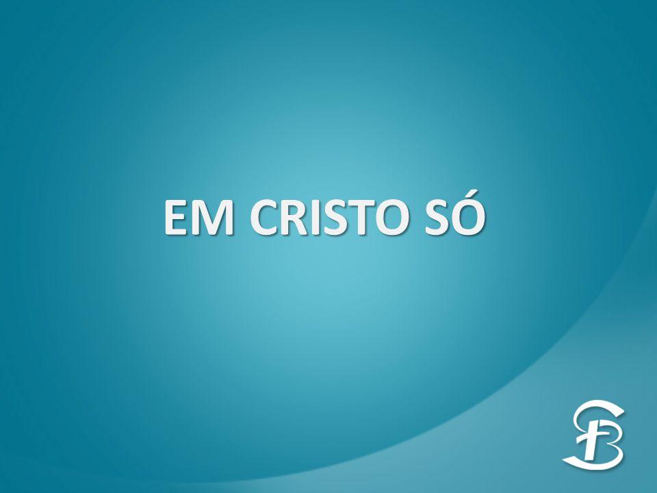 EM CRISTO SÓ