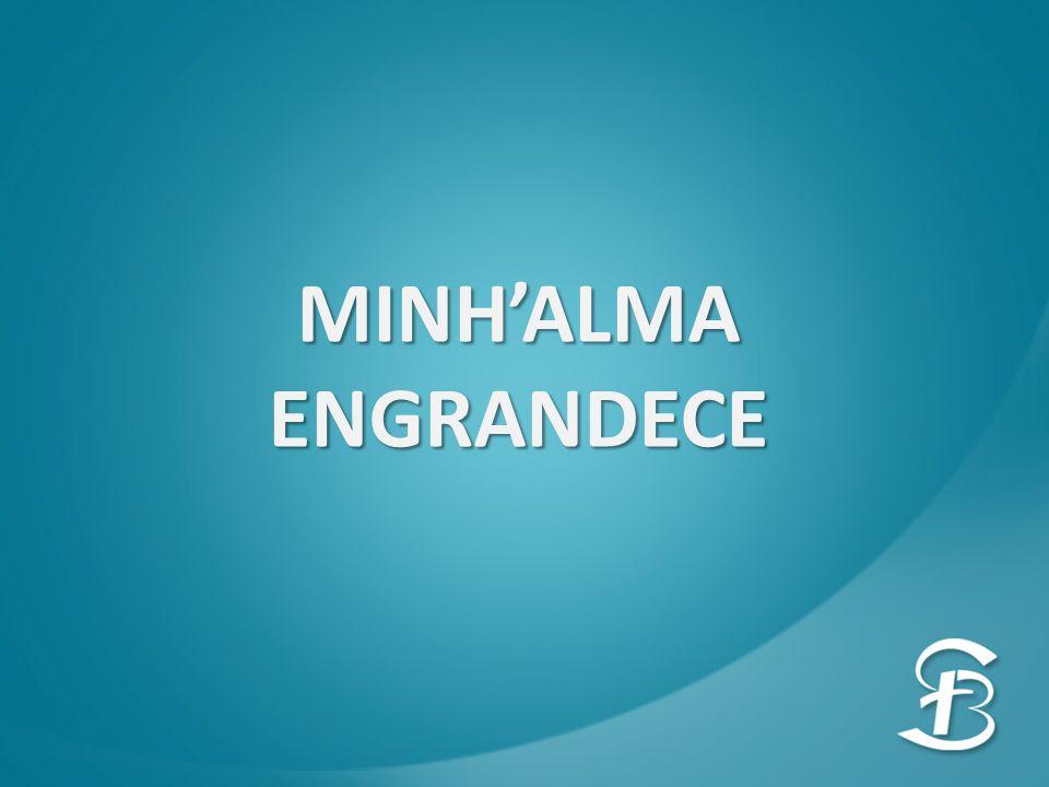 MINH'ALMA ENGRANDECE