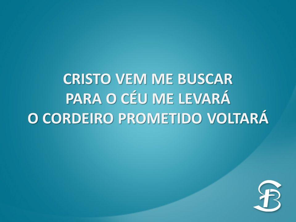 O CORDEIRO PROMETIDO VOLTARÁ
