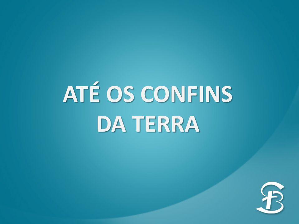 ATÉ OS CONFINS DA TERRA