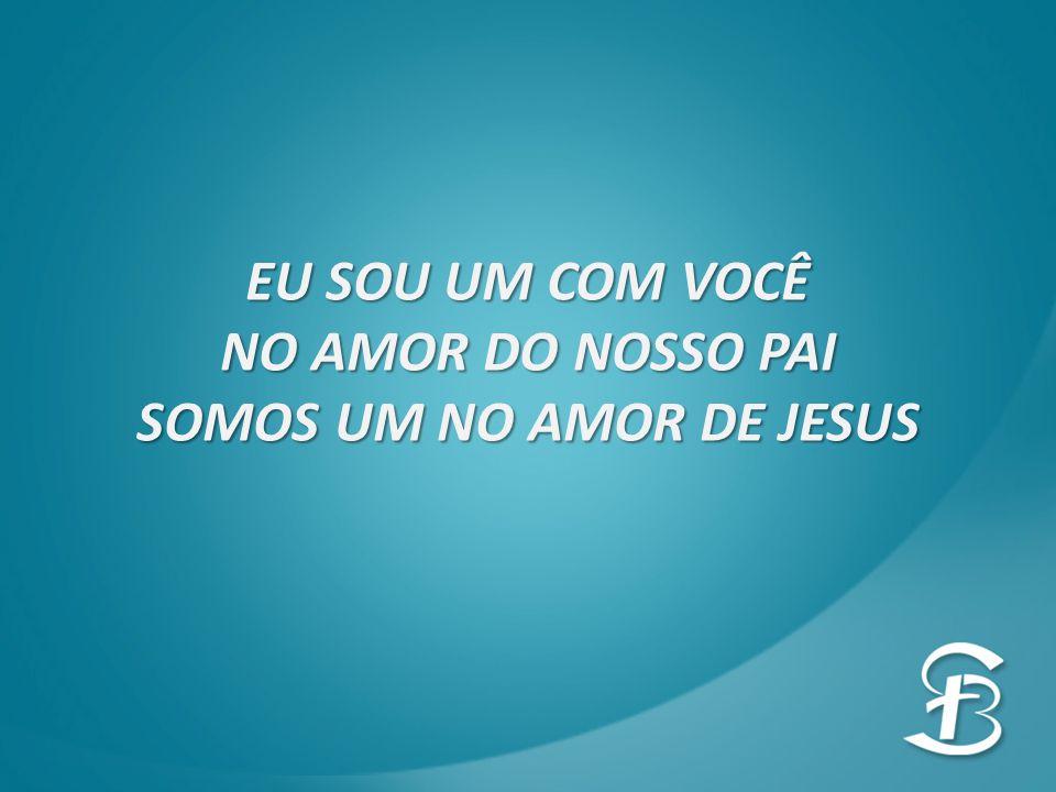 SOMOS UM NO AMOR DE JESUS