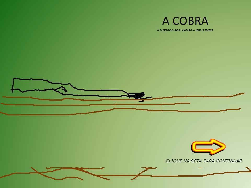 A COBRA ILUSTRADO POR: LAURA – INF. 5 INTER