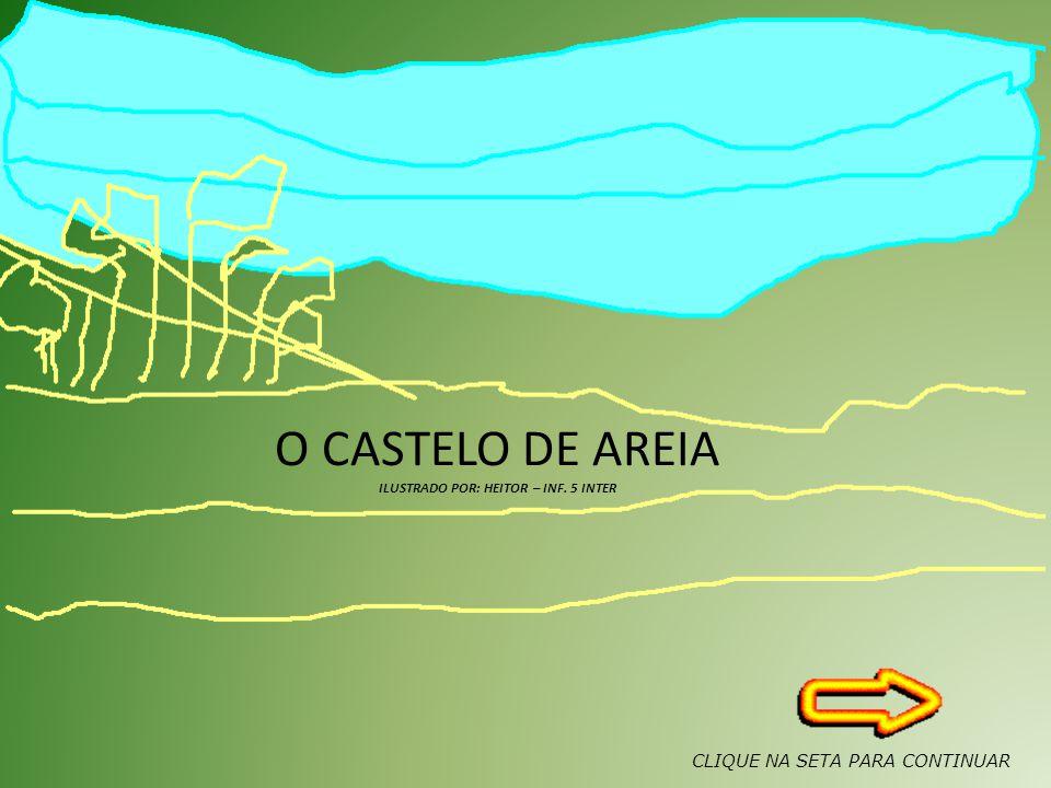 O CASTELO DE AREIA ILUSTRADO POR: HEITOR – INF. 5 INTER