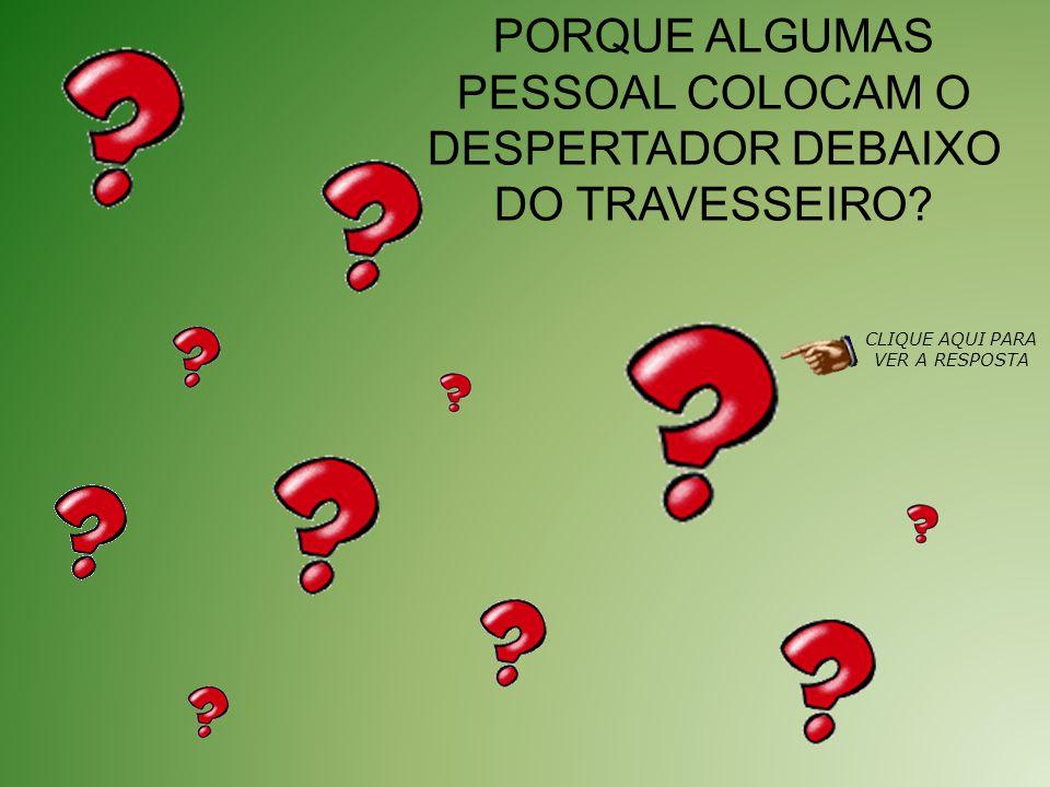 PORQUE ALGUMAS PESSOAL COLOCAM O DESPERTADOR DEBAIXO DO TRAVESSEIRO