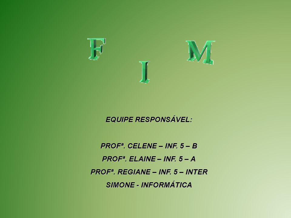 PROFª. REGIANE – INF. 5 – INTER