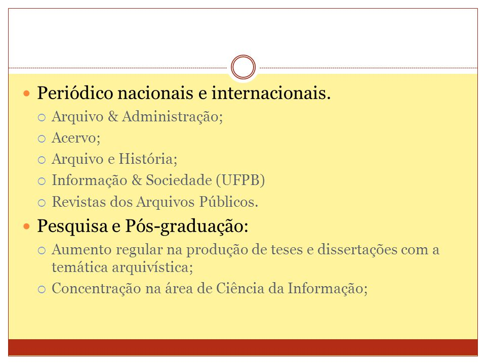 Periódico nacionais e internacionais.
