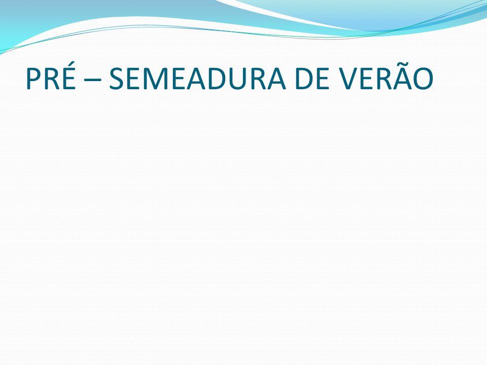 PRÉ – SEMEADURA DE VERÃO