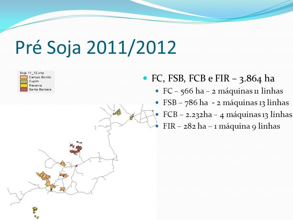 Pré Soja 2011/2012 FC, FSB, FCB e FIR – 3.864 ha
