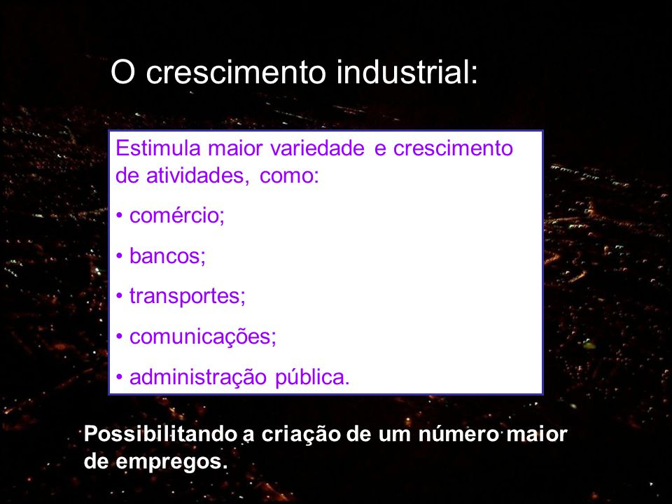 O crescimento industrial: