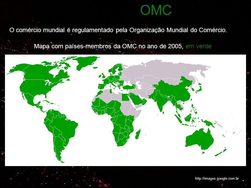 OMC O comércio mundial é regulamentado pela Organização Mundial do Comércio. Mapa com países-membros da OMC no ano de 2005, em verde.