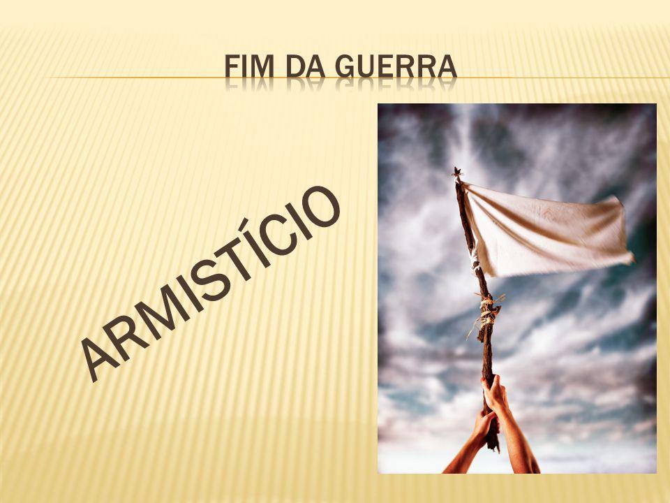 FIM DA GUERRA ARMISTÍCIO