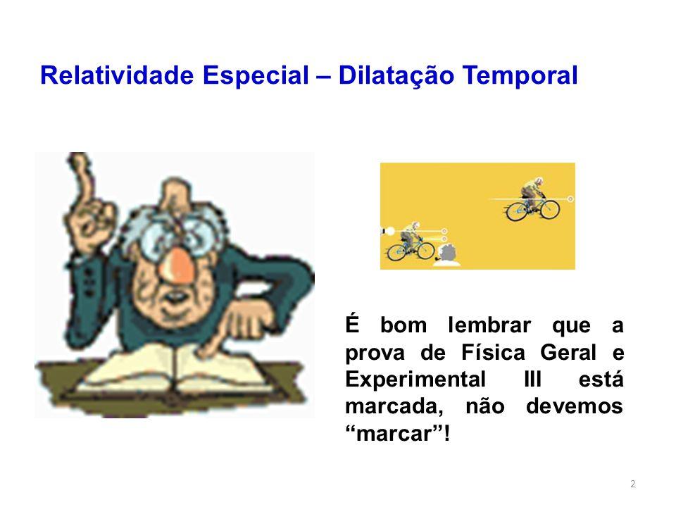 Relatividade Especial – Dilatação Temporal