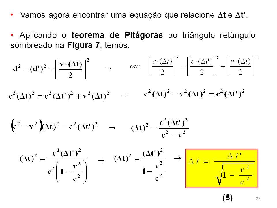 Vamos agora encontrar uma equação que relacione t e t'.