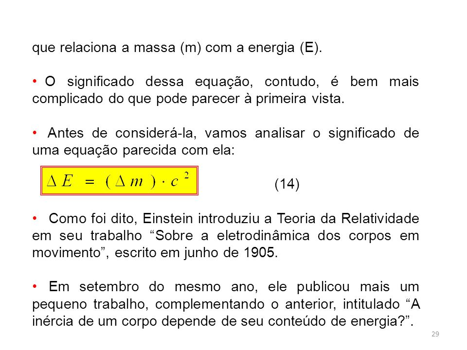 que relaciona a massa (m) com a energia (E).