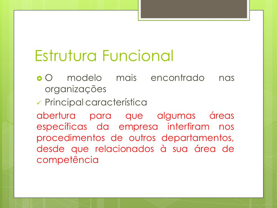 Estrutura Funcional O modelo mais encontrado nas organizações