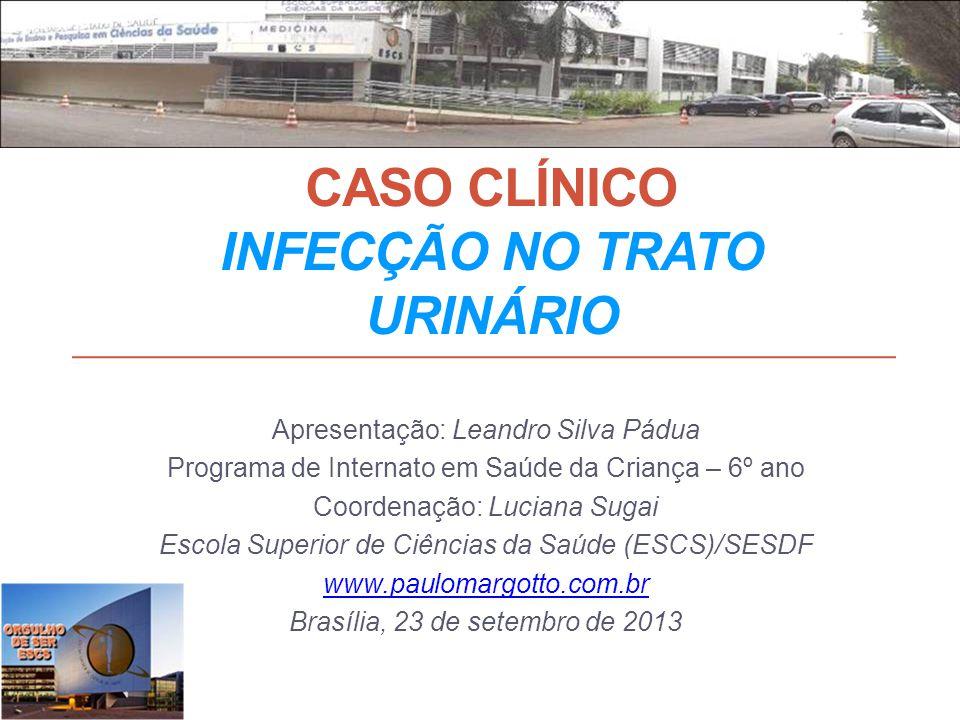 CASO CLÍNICO Infecção no trato urinário