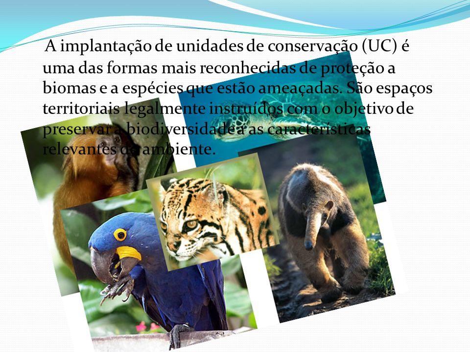 A implantação de unidades de conservação (UC) é uma das formas mais reconhecidas de proteção a biomas e a espécies que estão ameaçadas.
