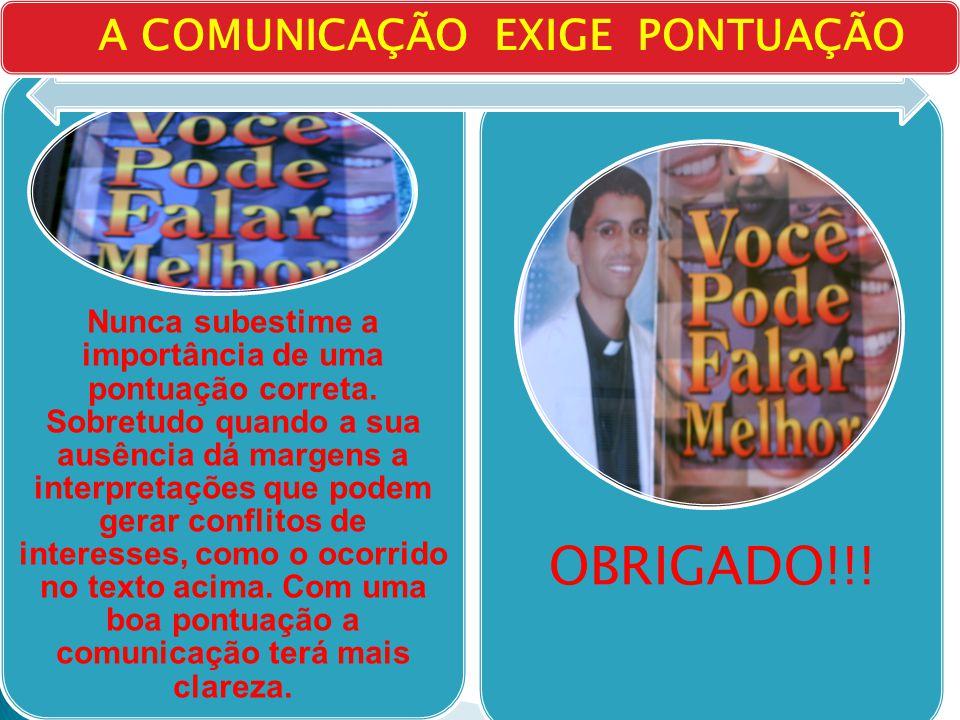 OBRIGADO!!! A COMUNICAÇÃO EXIGE PONTUAÇÃO