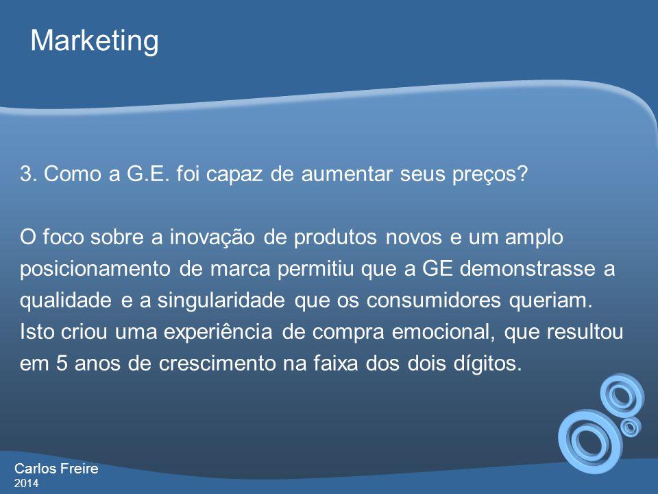 Marketing 3. Como a G.E. foi capaz de aumentar seus preços