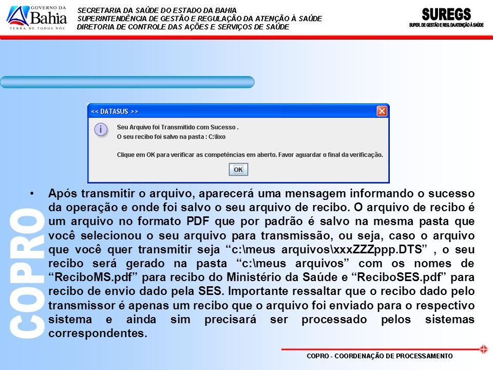 Após transmitir o arquivo, aparecerá uma mensagem informando o sucesso da operação e onde foi salvo o seu arquivo de recibo.