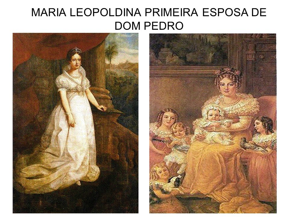MARIA LEOPOLDINA PRIMEIRA ESPOSA DE DOM PEDRO