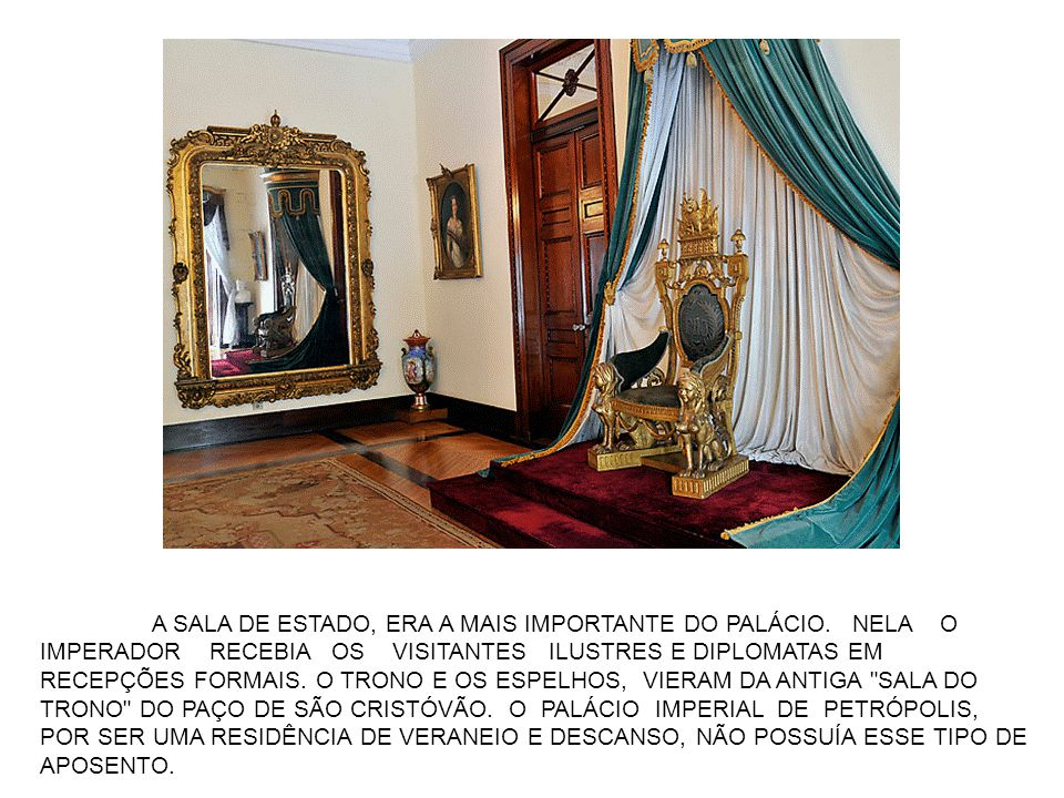 A SALA DE ESTADO, ERA A MAIS IMPORTANTE DO PALÁCIO