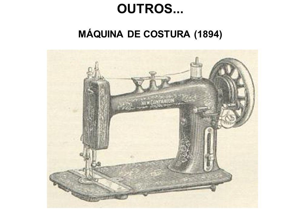 OUTROS... MÁQUINA DE COSTURA (1894)
