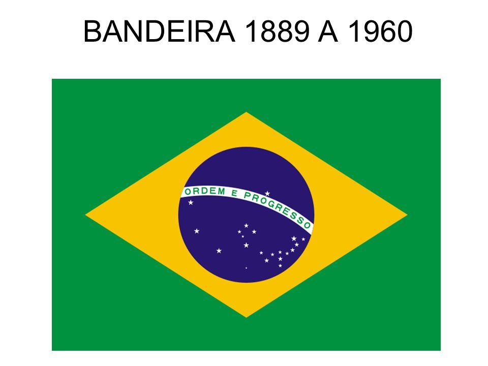 BANDEIRA 1889 A 1960