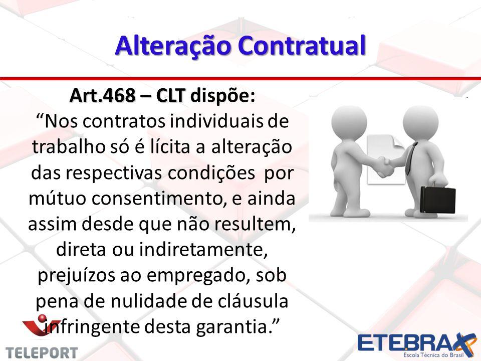 Nos contratos individuais de trabalho só é lícita a alteração