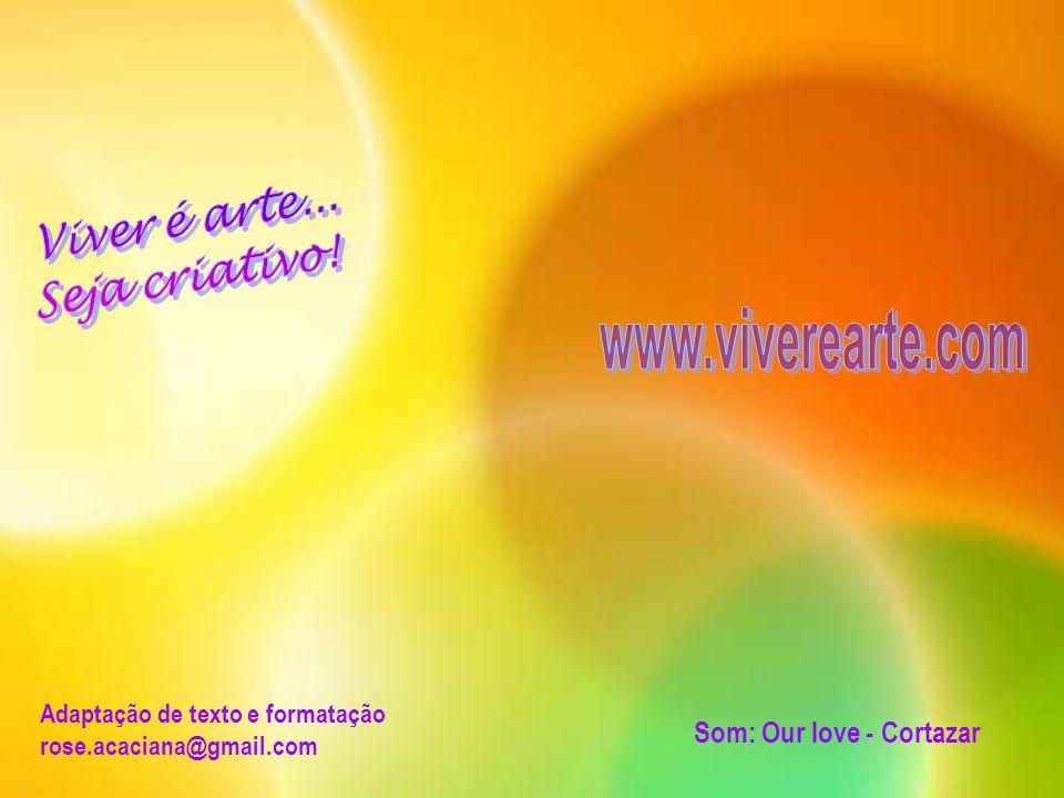 www.viverearte.com Viver é arte... Seja criativo!
