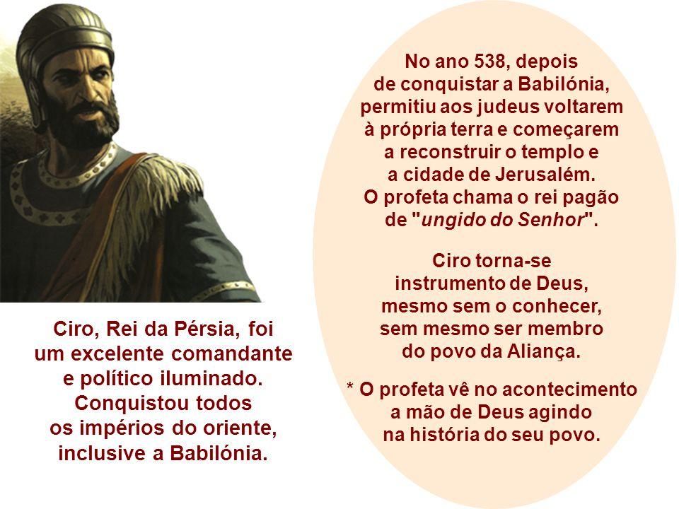 No ano 538, depois de conquistar a Babilónia,