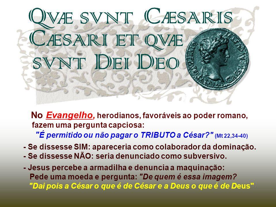 No Evangelho, herodianos, favoráveis ao poder romano,