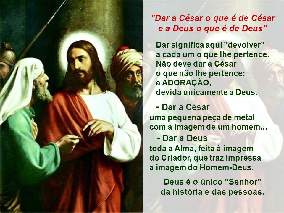 Deus é o único Senhor da história e das pessoas.