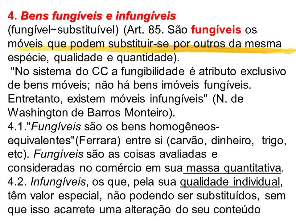 4. Bens fungíveis e infungíveis (fungível~substituível) (Art. 85