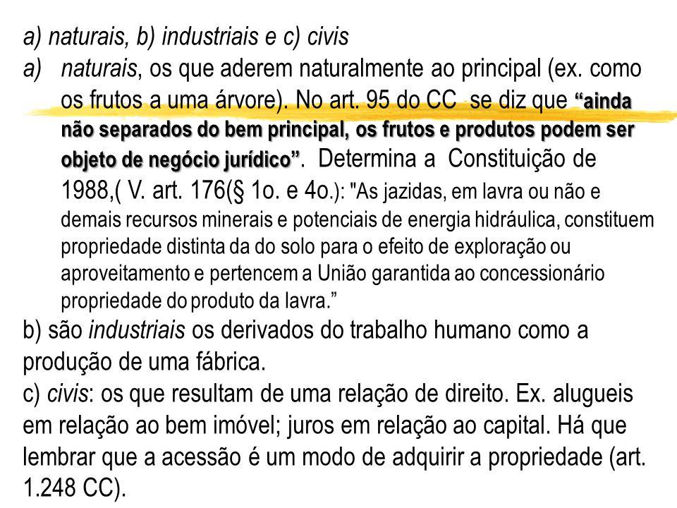 a) naturais, b) industriais e c) civis