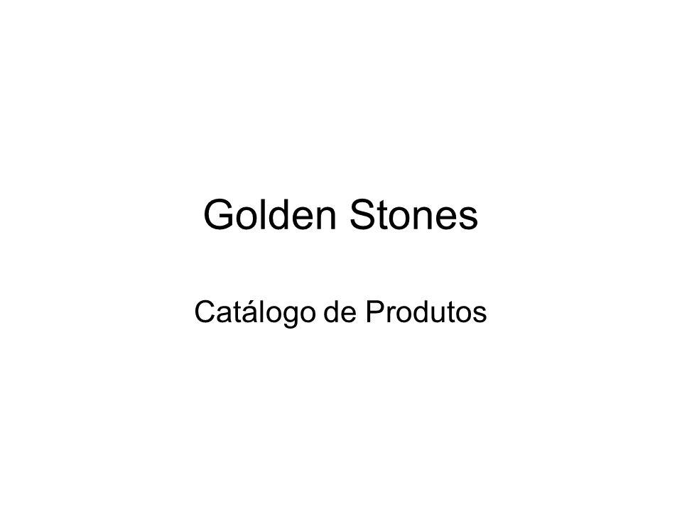 Golden Stones Catálogo de Produtos