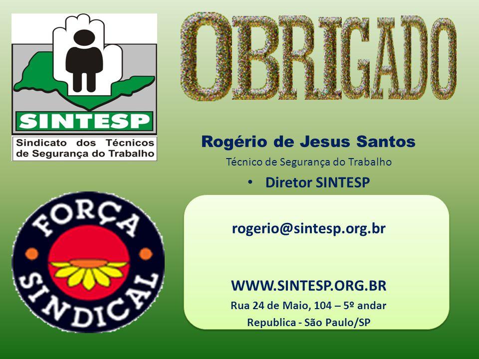 Rogério de Jesus Santos Republica - São Paulo/SP
