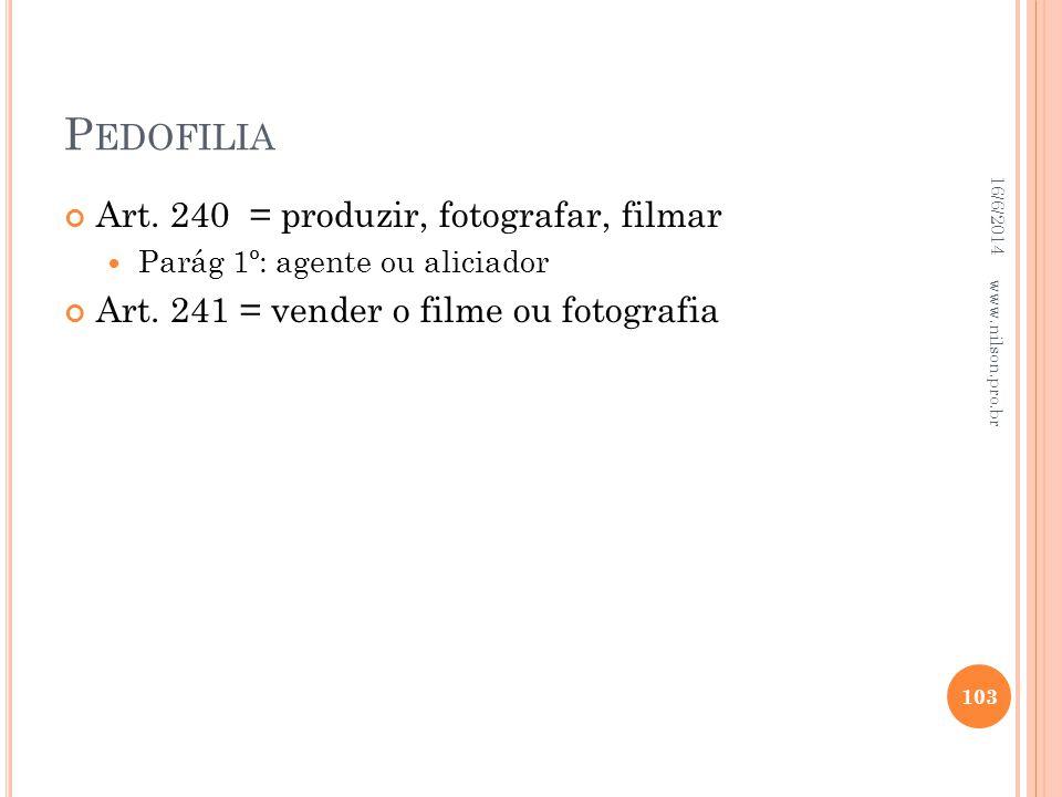 Pedofilia Art. 240 = produzir, fotografar, filmar