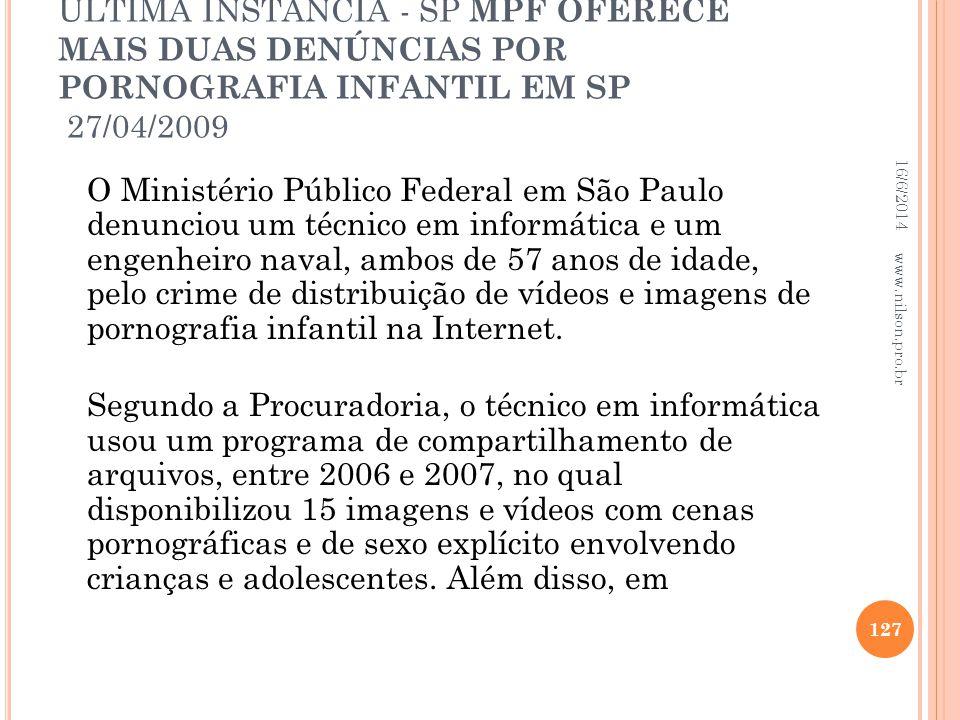 ÚLTIMA INSTÂNCIA - SP MPF OFERECE MAIS DUAS DENÚNCIAS POR PORNOGRAFIA INFANTIL EM SP 27/04/2009