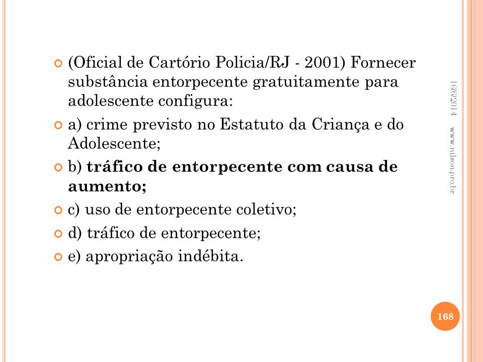 a) crime previsto no Estatuto da Criança e do Adolescente;