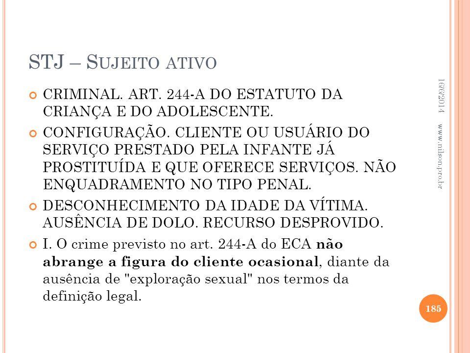 STJ – Sujeito ativo 02/04/2017. CRIMINAL. ART. 244-A DO ESTATUTO DA CRIANÇA E DO ADOLESCENTE.