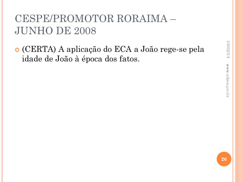 CESPE/PROMOTOR RORAIMA – JUNHO DE 2008