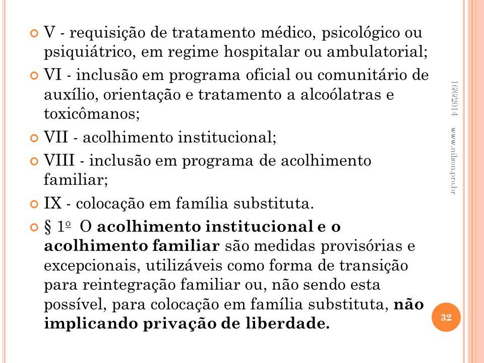 VII - acolhimento institucional;