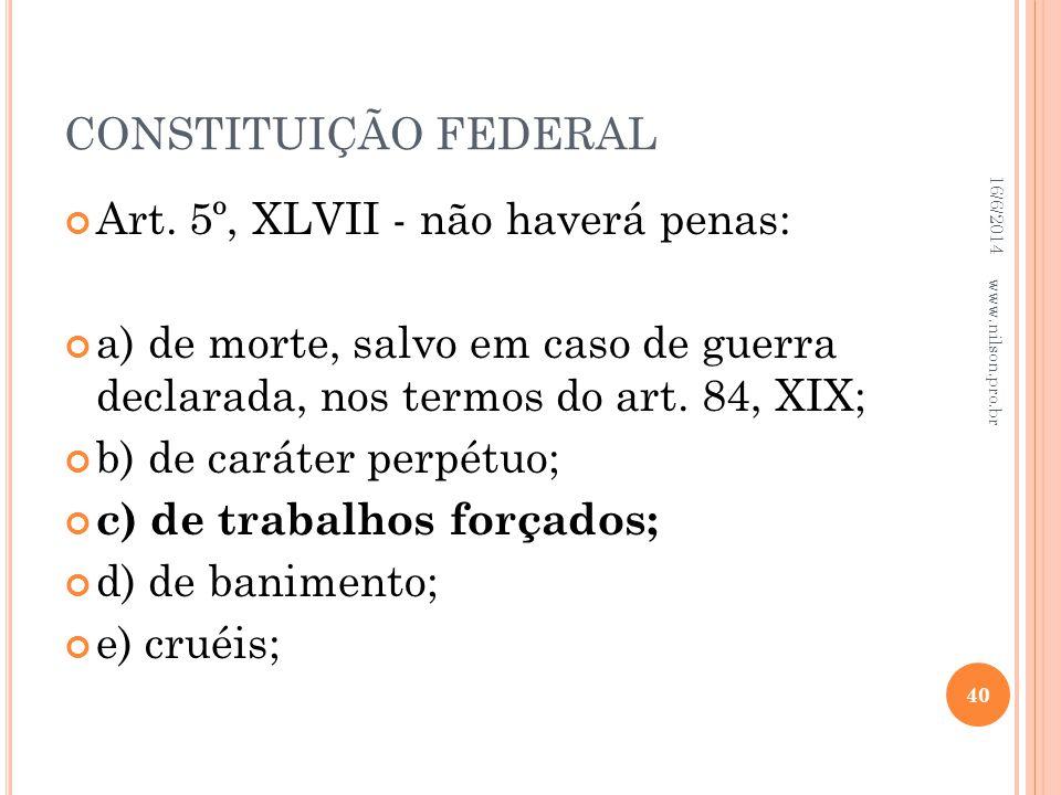 Art. 5º, XLVII - não haverá penas:
