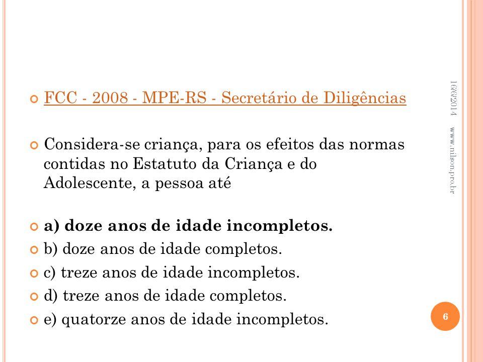FCC - 2008 - MPE-RS - Secretário de Diligências
