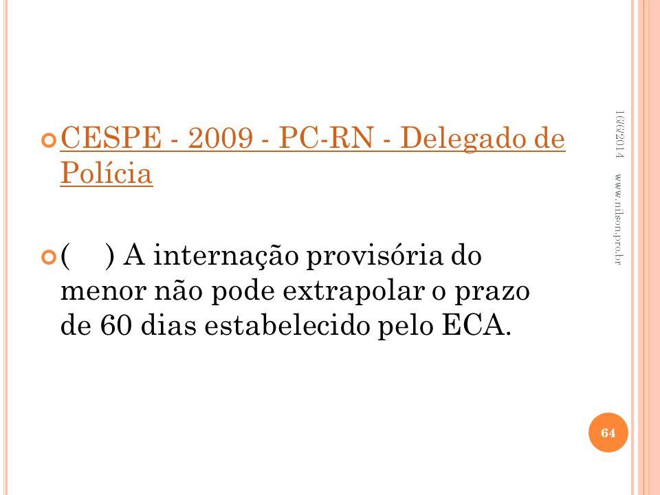 CESPE - 2009 - PC-RN - Delegado de Polícia