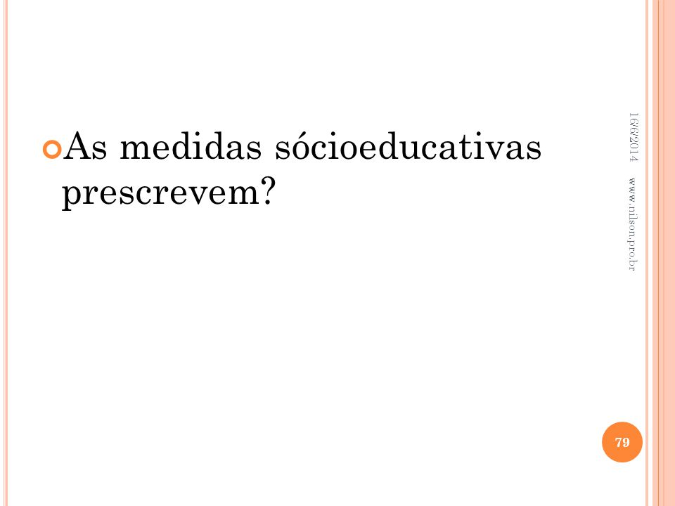 As medidas sócioeducativas prescrevem