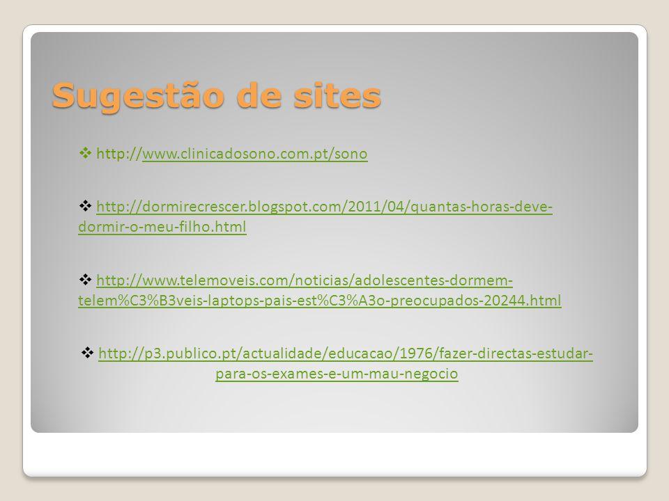 Sugestão de sites http://www.clinicadosono.com.pt/sono