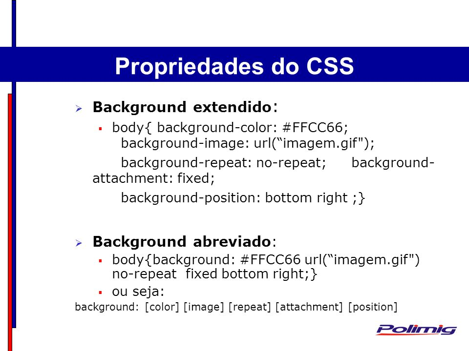 Propriedades do CSS Background extendido: Background abreviado:
